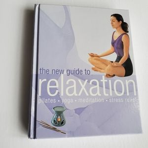The New Guide to Relaxation: Pilates, Yoga…